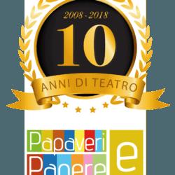 Papaveri e Papere Dieci Anni di Teatro
